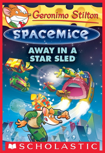 Away in a star sled geronimo stilton spacemice 8 ebook di away in a star sled geronimo stilton spacemice 8 ebook by geronimo stilton fandeluxe Gallery