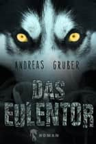 Das Eulentor ebook by Andreas Gruber