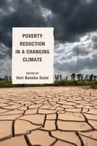 Poverty Reduction in a Changing Climate ebook by Hari Bansha Dulal, Nora Lustig, Luis F. López-Calva,...
