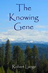 The Knowing Gene ebook by Robert Lange