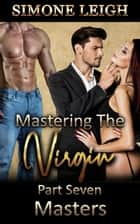 Masters - Mastering the Virgin, #7 ebook by Simone Leigh