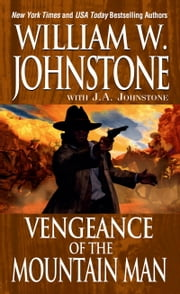 Vengeance Of The Mountain Man ebook by William W. Johnstone,J.A. Johnstone