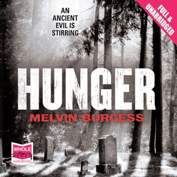 Hunger audiobook by Melvin Burgess