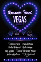 Romantic Times: Vegas - Romantic Times: Vegas, #2 ebook by Christina Skye, Pamela Morsi, Linda J. Parisi,...