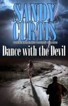 Dance with the Devil ebook by Sandy Curtis
