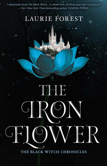 The Iron Flower 電子書 by Laurie Forest