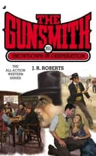 The Gunsmith 391 - Showdown in Desperation ebook by J. R. Roberts