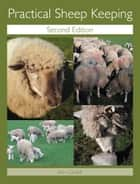 Practical Sheep Keeping ebook by Kim Cardell