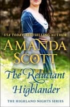 The Reluctant Highlander - A Highland Romance ebook by Amanda Scott