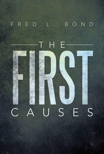THE FIRST CAUSES ebook by Fred L. Bond