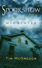 Spookshow 10 - Midwinter ebook by Tim McGregor