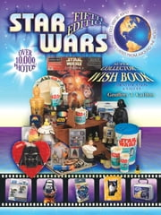 eBook Star Wars Super Collector's Wishbook, 5th Edition ebook by Carlton, Geoffery T