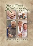 Mental Health and Spirituality in Later Life ebook by Elizabeth MacKinlay