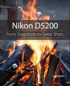 Nikon D5200 ebook by Rob Sylvan