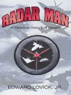 Radar Man - A Personal History of Stealth ekitaplar by Edward Lovick
