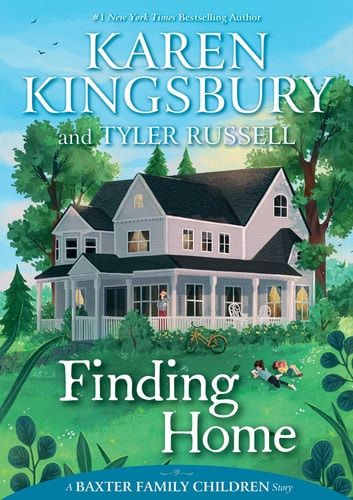Finding Home ebook by Karen Kingsbury