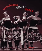 Metodologia SESI-SP Dança ebook by Kobo.Web.Store.Products.Fields.ContributorFieldViewModel