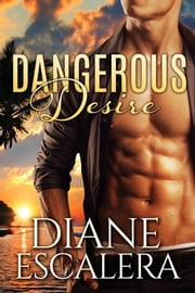 Dangerous Desire ebook by Diane Escalera
