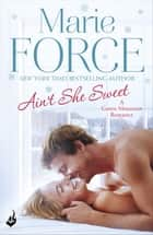 Ain't She Sweet: Green Mountain Book 6 ekitaplar by Marie Force
