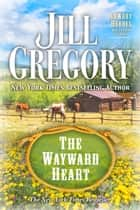 The Wayward Heart ebook by Jill Gregory