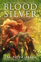 Blood Silver ebook by