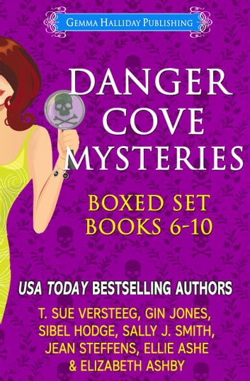Danger Cove Mysteries Boxed Set (Books 6-10) ebook by Elizabeth Ashby,T. Sue VerSteeg,Gin Jones,Sibel Hodge,Sally J. Smith,Jean Steffens,Ellie Ashe