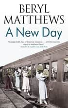 New Day, A ebook by Beryl Matthews