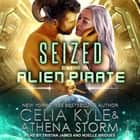 Seized by the Alien Pirate audiobook by