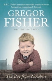 The Boy from Nowhere ebook by Gregor Fisher