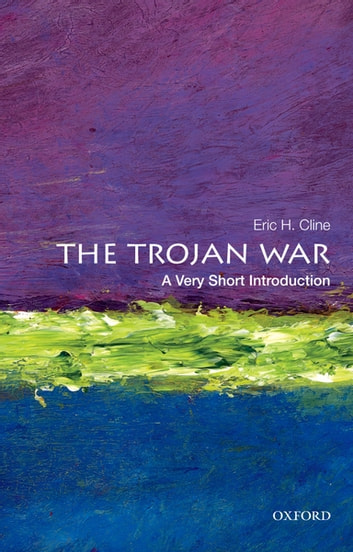 The Trojan War: A Very Short Introduction ebook by Eric H. Cline