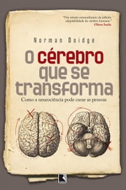 O cérebro que se transforma ebook by Norman  Doidge