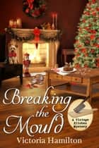 Breaking the Mould ebook by Victoria Hamilton