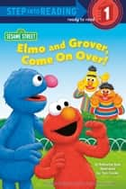 Elmo and Grover, Come on Over (Sesame Street) ebook by Katharine Ross