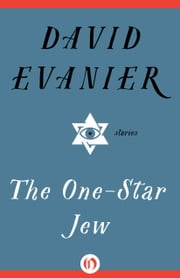 The One-Star Jew - Stories ebook by David Evanier