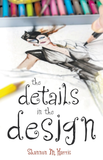 The Details in the Design ebook by Shannon Harris