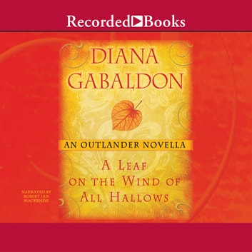 A Leaf on the Wind of All Hallows audiobook by Diana Gabaldon