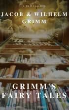 Grimm's Fairy Tales ( A to Z Classics) ebook by Wilhelm Grimm, Jacob Grimm, A to Z Classics