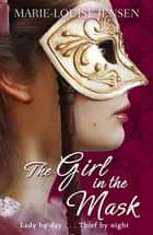 The Girl in the Mask ebook by Marie-Louise Jensen