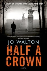 Half a Crown ebook by Jo Walton