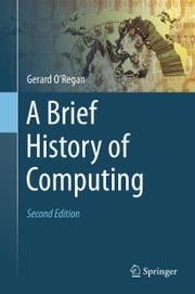 A Brief History of Computing ebook by Gerard O Regan