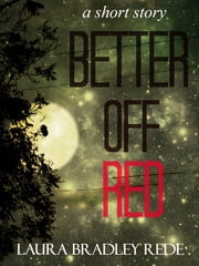 Better Off Red ebook by Laura Bradley Rede