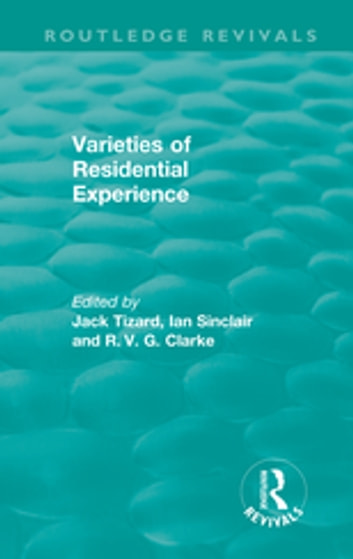 Routledge Revivals: Varieties of Residential Experience (1975) ebook by
