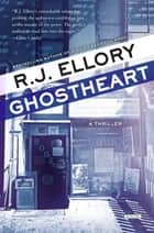 Ghostheart: A Thriller ebook by R. J. Ellory