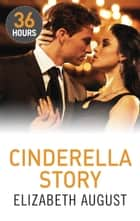 Cinderella Story ebook by Elizabeth August