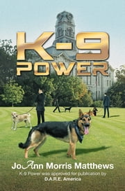 K-9 POWER ebook by JoAnn Morris Matthews