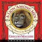 A Lion Among Men - Volume Three in The Wicked Years audiobook by Gregory Maguire