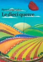 Le Dieci Querce ebook by Piero Gurgo Salice