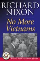 No More Vietnams ebook by Richard Nixon
