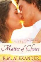 Matter of Choice - Dreams, #1 ebook by RM Alexander