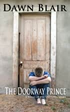 The Doorway Prince - A Wells of the Onesong story ebook by Dawn Blair